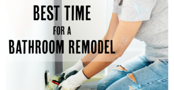 When is the Best Time to Remodel the Bathroom?