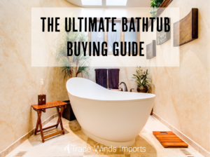 The Ultimate Bathtub Buying Guide