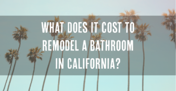 How Much Does it Cost to Remodel a Bathroom in California?