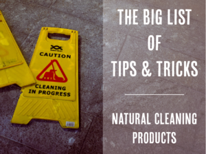 The Definitive List – Natural Cleaning Products and Tips