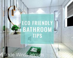 17 Steps to an Eco-Friendly Bathroom